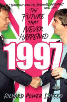 1997 : The Future that Never Happened, Paperback Book