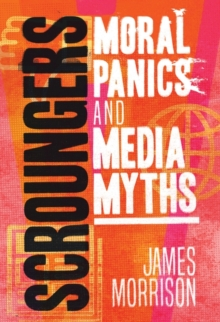 Scroungers : Moral Panics and Media Myths, Hardback Book