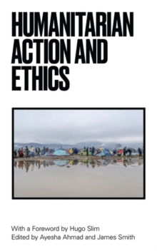 Humanitarian Action and Ethics, Hardback Book