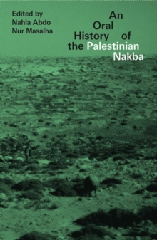 An Oral History of the Palestinian Nakba, Hardback Book