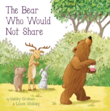 The Bear Who Would Not Share, Paperback Book