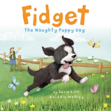 Fidget : The Naughty Puppy Dog, Paperback Book