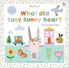 Tiny Town What did Busy Bunny hear?, Board book Book