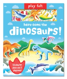 Play Felt Here come the dinosaurs!, Hardback Book