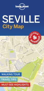 Lonely Planet Seville City Map, Sheet map, folded Book