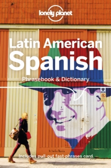 Lonely Planet Latin American Spanish Phrasebook & Dictionary, Paperback / softback Book