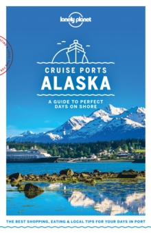Lonely Planet Cruise Ports Alaska, EPUB eBook