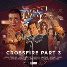 Blake's 7 - 4: Crossfire Part 3, CD-Audio Book