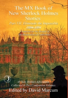 The MX Book of New Sherlock Holmes Stories - Part VII : Eliminate the Impossible: 1880-1891, Hardback Book
