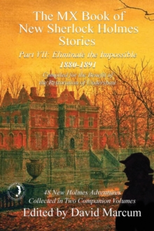 The MX Book of New Sherlock Holmes Stories - Part VII : Eliminate the Impossible: 1880-1891, Paperback Book