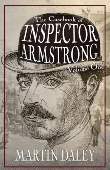 The Casebook of Inspector Armstrong - Volume I, Paperback Book