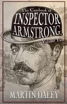 The Casebook of Inspector Armstrong - Volume 2, Paperback Book