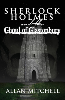 Sherlock Holmes and the Ghoul of Glastonbury, Paperback Book