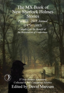 The MX Book of New Sherlock Holmes Stories - Part IX : 2018 Annual (1879-1895) (MX Book of New Sherlock Holmes Stories Series), Hardback Book