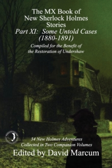 The MX Book of New Sherlock Holmes Stories - Part XI : Some Untold Cases (1880-1891), Paperback / softback Book