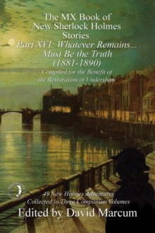 The MX Book of New Sherlock Holmes Stories - Part XVI : Whatever Remains . . . Must Be the Truth (1881-1890), EPUB eBook
