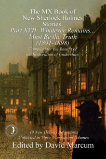 The MX Book of New Sherlock Holmes Stories Part XVII : Whatever Remains . . . Must Be the Truth (1891-1898), PDF eBook