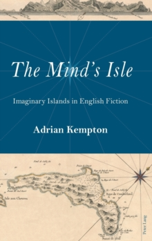 The Mind's Isle : Imaginary Islands in English Fiction, Hardback Book