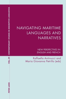 Navigating Maritime Languages and Narratives : New Perspectives in English and French, Paperback Book