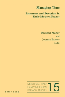 Managing Time : Literature and Devotion in Early Modern France, Paperback Book