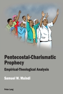 Pentecostal-Charismatic Prophecy : Empirical-Theological Analysis, Paperback Book