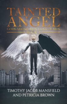 Tainted Angel Book 2 : Gods Among Men, Gods of Men, Paperback / softback Book