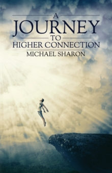 A Journey to Higher Connection, Paperback Book