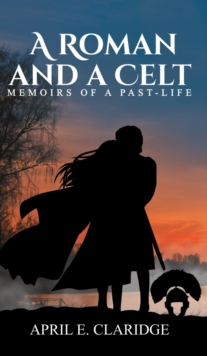 A Roman and a Celt, Hardback Book