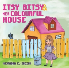 Itsy Bitsy and her Colourful House, Paperback / softback Book