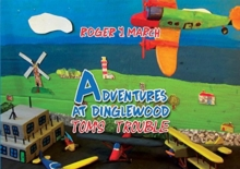 Adventures at Dinglewood: Tom's Trouble, Paperback Book
