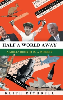 Half A World Away : A Mollydooker In A Wobbly, Hardback Book