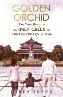 Golden Orchid: The True Story of an Only Child in Contemporary China, Paperback Book
