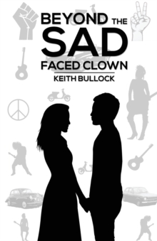 Beyond the Sad-Faced Clown, Paperback Book