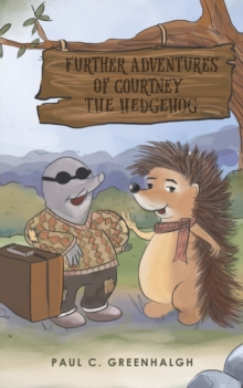 Further Adventures of Courtney the Hedgehog, Paperback / softback Book