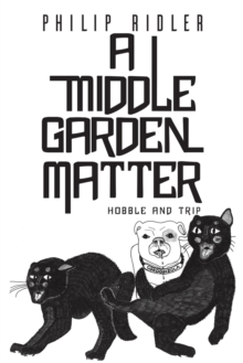 A Middle Garden Matter : Hobble and Trip, Paperback / softback Book
