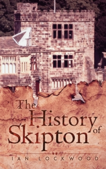 The History of Skipton, Hardback Book