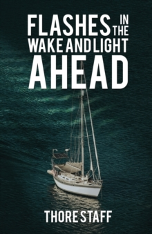 Flashes in the Wake and Light Ahead, Paperback Book