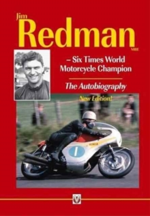 Jim Redman : Six Times World Motorcycle Champion - The Autobiography, Paperback Book