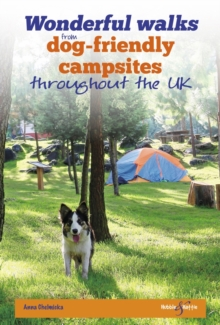 Wonderful walks from Dog-friendly campsites throughout the UK, Paperback / softback Book