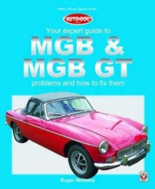MGB & MGB GT - Your Expert Guide to Problems & How to Fix Them, Paperback / softback Book