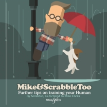 Mike&Scrabbletoo: Further Tips on Training Your Human, Hardback Book