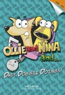 Ollie and Nina and ... : Daft Doggy Doings!, Hardback Book