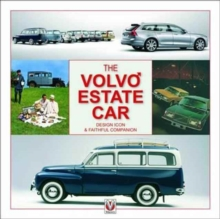 The Volvo Estate : Design Icon & Faithful Companion, Hardback Book