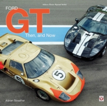 Ford GT : Then and Now, Paperback / softback Book