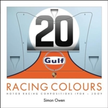 RACING COLOURS : MOTOR RACING COMPOSITIONS 1908-2009, Paperback Book