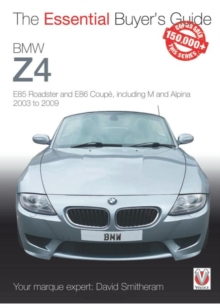 BMW Z4 : E85 Roadster and E86 Coupe including M and Alpina 2003 to 2009, Paperback / softback Book