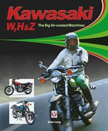 Kawasaki W, H1 & Z - The Big Air-cooled Machines, Hardback Book