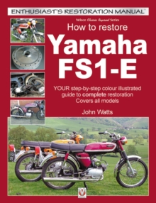 How to Restore Yamaha FS1-E : YOUR step-by-step colour illustrated guide to complete restoration. Covers all models, Paperback Book