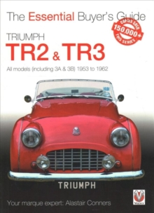 Triumph TR2, & TR3 - All models (including 3A & 3B) 1953 to 1962 : Essential Buyer's Guide, Paperback / softback Book