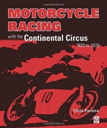 Motorcycle Racing with the Continental Circus 1920 to 1970, Hardback Book